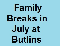 <!--005-->Offers in July at Butlins Minehead
