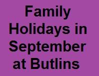 <!--007-->Butlins Minehead Caravan Hire September