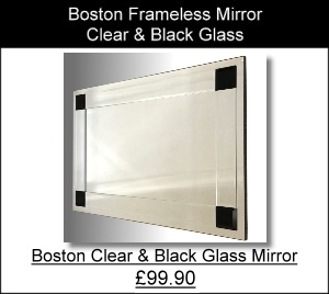 Boston clear and black Mirror.  A frameless contemporary mirror.