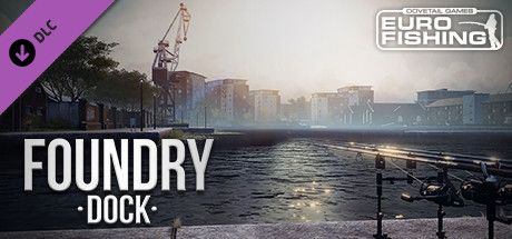 Clickable image taking you to the Steam store page for the Foundry Dock DLC for Euro Fishing