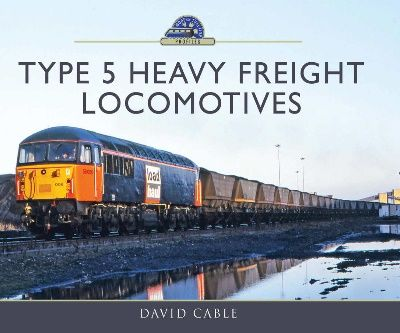 Image showing the cover of Type 5 Heavy Freight Locomotives by David Cable