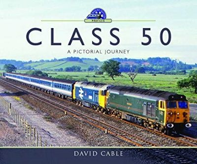 Image showing the cover of Class 50: A Pictorial Journey by David Cable