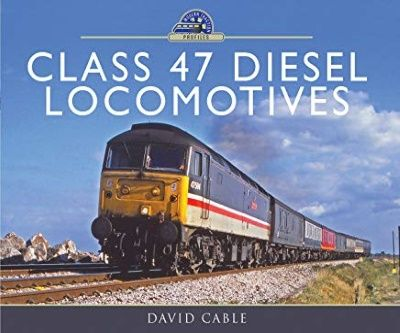 Image showing the cover of Class 47 Diesel Locomotives by David Cable