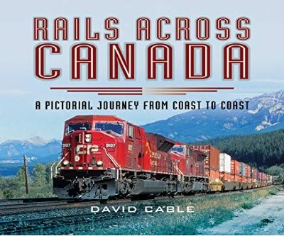Image showing the cover of Rails Across Canada: A Pictorial Journey by David Cable