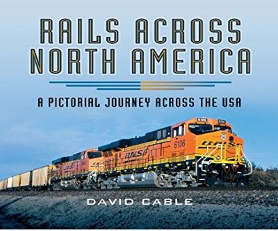 Image showing the cover of Rails Across North America: A Pictorial Journey by David Cable