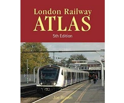 Image showing the cover of London Railway Atlas: 5th Edition by Joe Brown