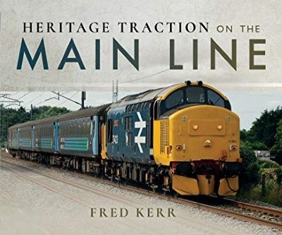 Image showing the cover of Heritage Traction on the Main Line by Fred Kerr