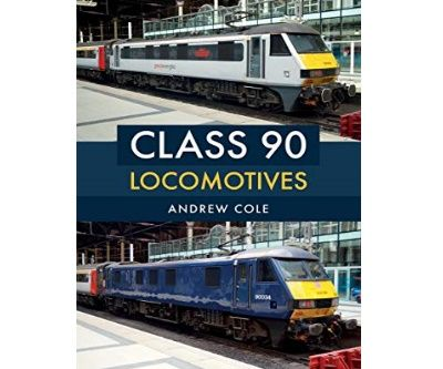 Image showing the cover of Class 90 Locomotives by Andrew Cole