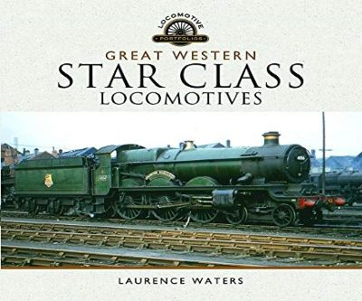 Image showing the cover of Great Western Star Class Locomotives by Laurence Waters