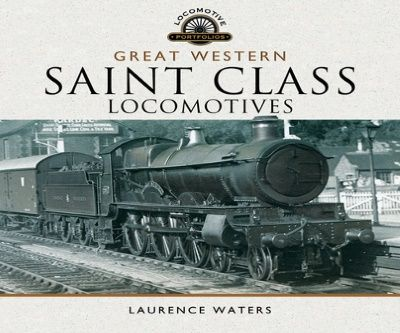Image showing the cover of Great Western Saint Class Locomotives by Laurence Waters