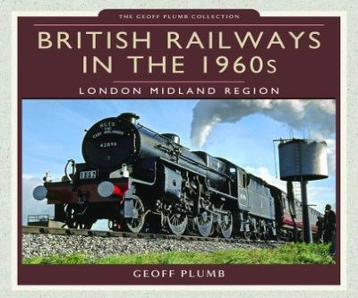 Image showing the cover of British Railways in the 1960s: London Midland by Geoff Plumb