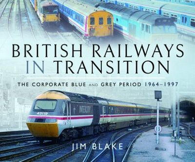 Image showing the cover of British Railways in Transition by Jim Blake