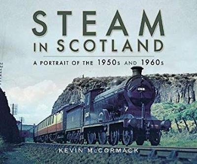 Image showing the cover of Steam in Scotland: A Portrait of the 1950s and 1960s by Kevin McCormack