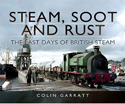 Image showing the cover of Steam, Soot and Rust by Colin Garratt