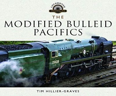 Image showing the cover of The Modified Bulleid Pacifics by Tim Hillier-Graves