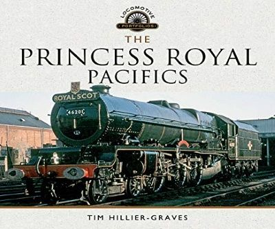 Image showing the cover of The Princess Royal Pacifics by Tim Hillier-Graves
