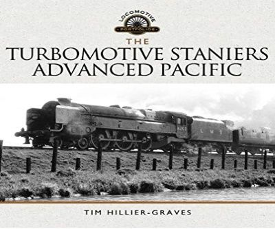 Image showing the cover of The Turbomotive: Staniers Advanced Pacific by Tim Hillier-Graves