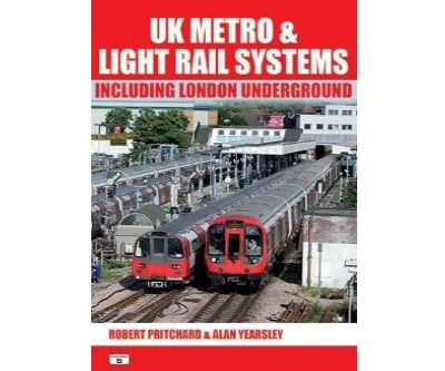Image showing the cover of UK Metro & Light Rail Systems by Robert Pritchard & Alan Yearsley