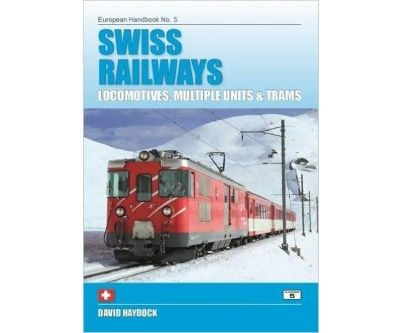 Image showing the cover of Swiss Railways: Locomotives, Multiple Units and Trams