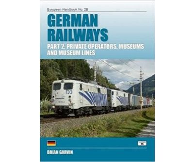Image showing the cover of German Railways, Part 2: Private Operators, Museums and Museum Lines by Brian Garvin
