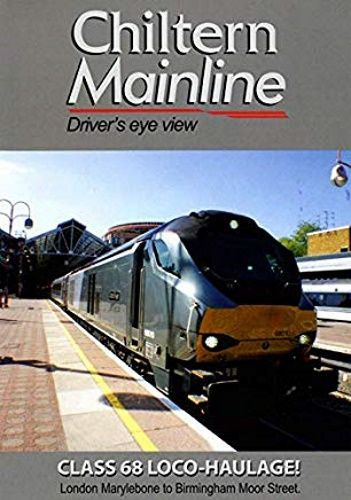 Image showing the cover of the Chiltern Mainline: London Marylebone to Birmingham Moor Street driver's eye view film