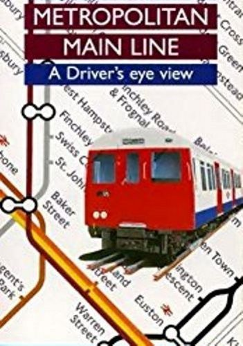 Image showing the cover of the Metropolitan Main Line driver's eye view film