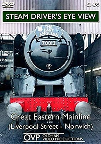 Image showing the cover of the Great Eastern Mainline: Liverpool Street - Norwich steam driver's eye view film