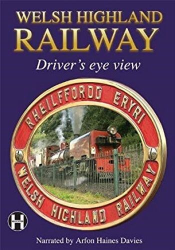 Image showing the cover of the Welsh Highland Railway driver's eye view film