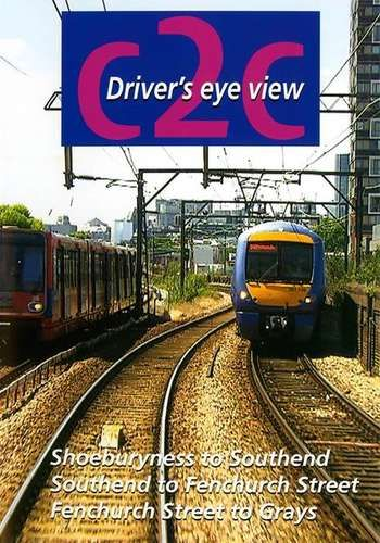 Image showing the cover of the C2C: Shoeburyness to Fenchurch Street driver's eye view film