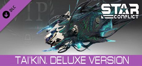 Clickable image taking you to the Steam store page for the Tai'Kin. Deluxe Version DLC for Star Conflict