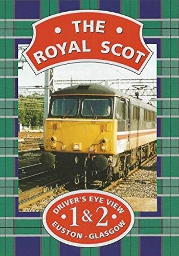 Image showing the cover of the Royal Scot: London Euston to Glasgow Central driver's eye view film