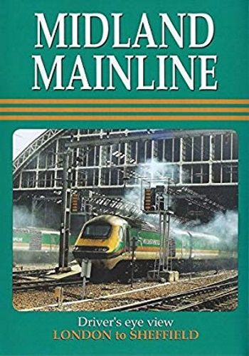 Image showing the cover of the Midland Mainline - London St Pancras to Sheffield driver's eye view film