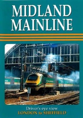 Image showing the front cover of the Midland Mainline: London St Pancras to Sheffield Driver's Eye View video