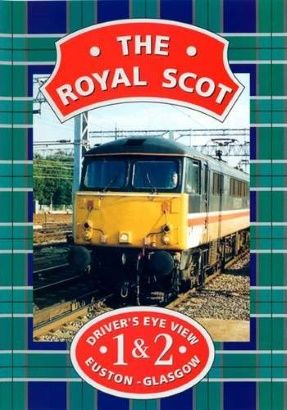 Image showing the front cover of the Royal Scot: London Euston to Glasgow Central Driver's Eye View video