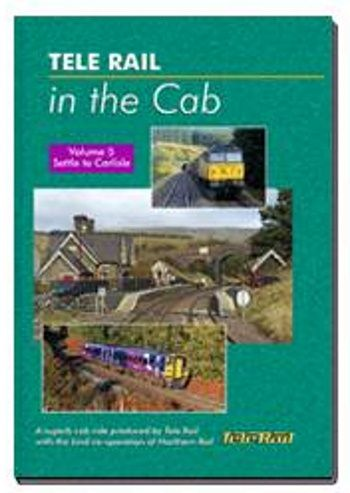 Clickable image taking you to the Telerail in the Cab - Volume 5 - Settle to Carlisle Driver's Eye View