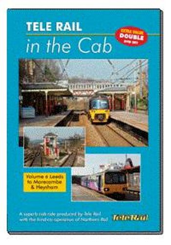 Clickable image taking you to the Telerail in the Cab - Volume 6 - Leeds to Morecambe and Heysham Driver's Eye View