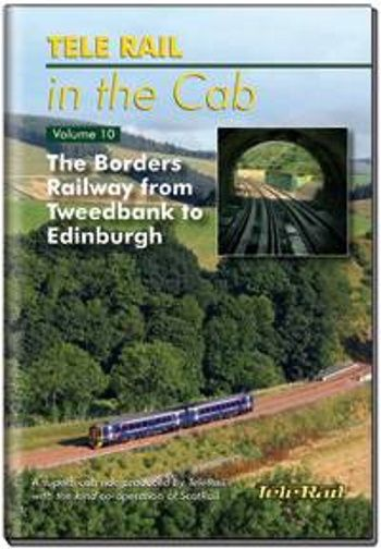 Clickable image taking you to the Telerail in the Cab - Volume 10 - The Borders Railway from Tweedbank to Edinburgh Driver's Eye View