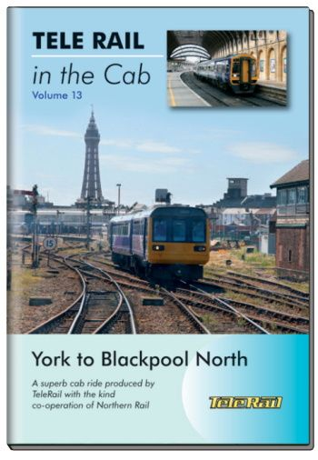 Clickable image taking you to the Telerail in the Cab - Volume 13 - York to Blackpool North Driver's Eye View