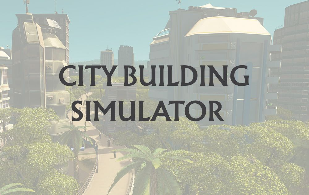 City Building Simulators