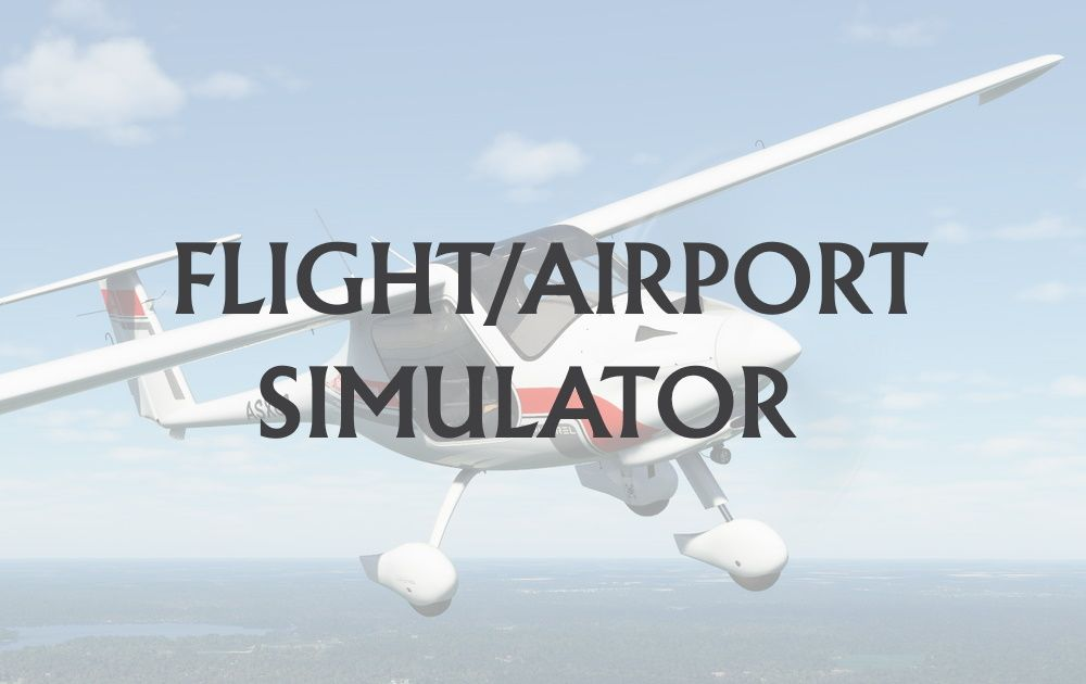 Flight and Airport Simulators