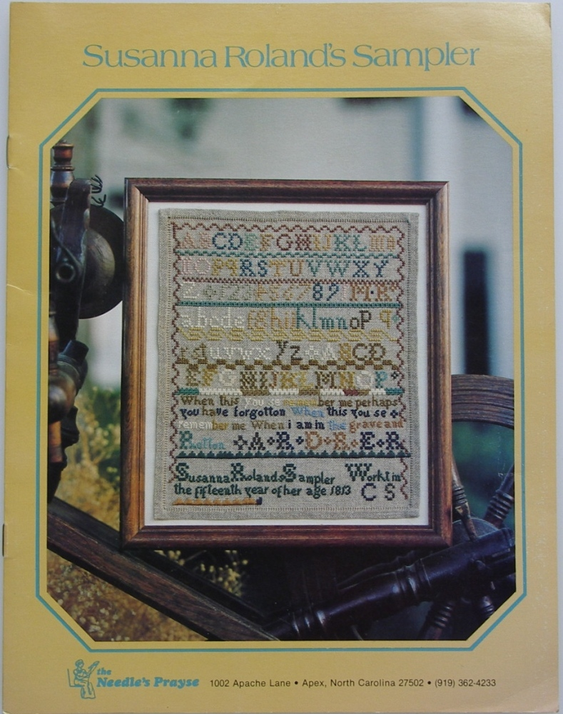 The Needle's Prayse ~ Susanna Roland's Sampler 1813 Cross Stitch Chart Book