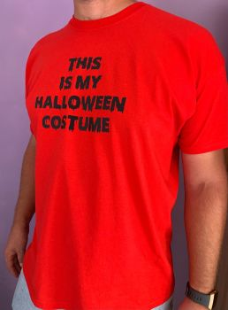 Customisable Men's / Women's T Shirt 'THIS IS MY HALLOWEEN COSTUME'