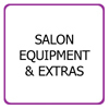 Salon Equipment & Extras