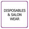 Disposables & Salon Wear