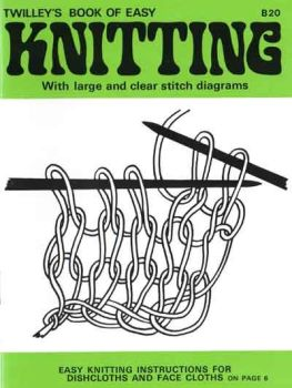 Twilleys Book of Easy Knitting Learn to Knit with Wool