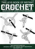 Learn to Crochet Twilleys Book of Instant Crochet + Patterns