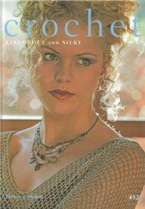 Twilleys Lyscordet Silky Crochet Patterns Book 452