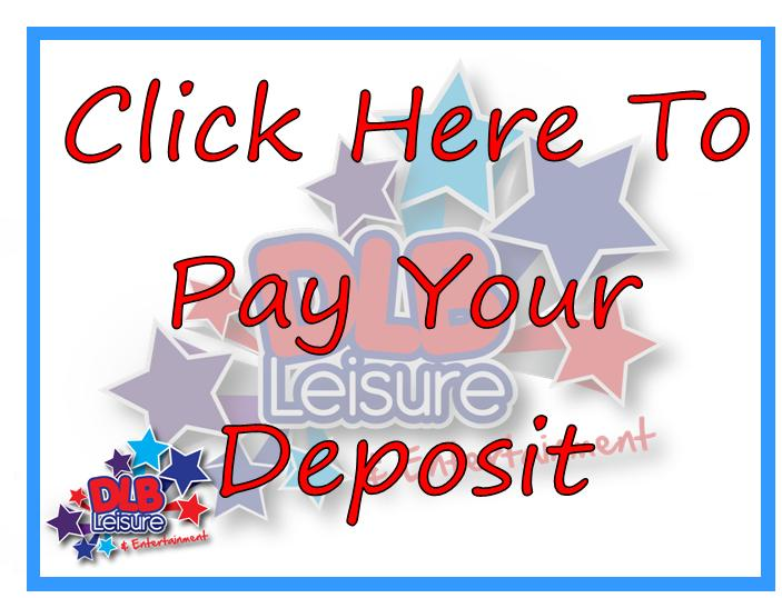 Click Here to pay your deposit 2012 DLB Leisure