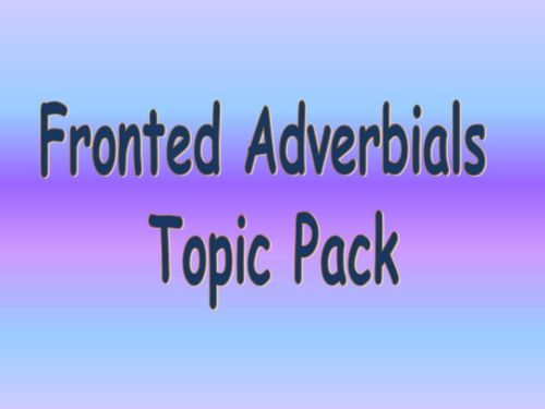 KS2 Fronted Adverbials Topic Pack