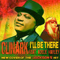 I'll Be There CD Single Clinark feat Adele Harley{Jackson 5 Cover}